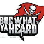 Buc What Ya Heard 8/14/19